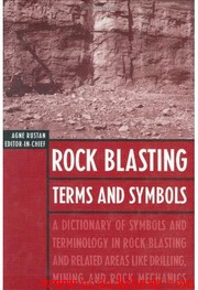 Dictionary of Rock Blasting Terms and Symbols