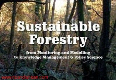 Sustainable Forestry; From Monitoring And Modelling To Knowledge Management And Policy Science